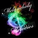 Melancholy Melodies
